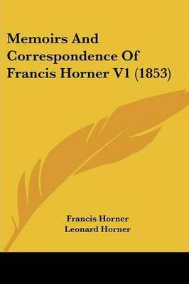 Memoirs And Correspondence Of Francis Horner V1 (1853) Cover Image