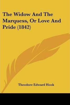 The Widow and the Marquess, or Love and Pride (1842)