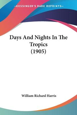 Days and Nights in the Tropics (1905)