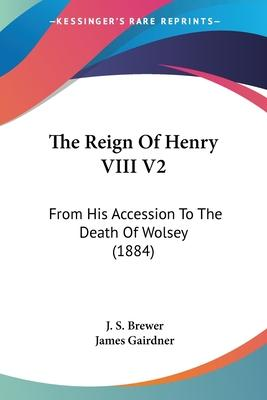The Reign of Henry VIII V2