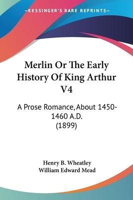 Merlin or the Early History of King Arthur V4