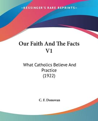 Our Faith and the Facts V1