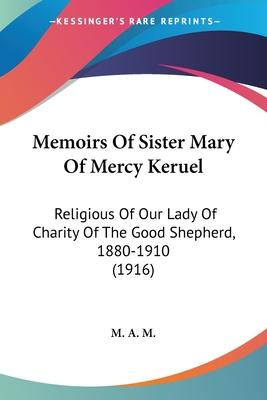 Memoirs of Sister Mary of Mercy Keruel