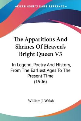 The Apparitions and Shrines of Heaven's Bright Queen V3