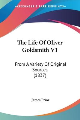 The Life of Oliver Goldsmith V1