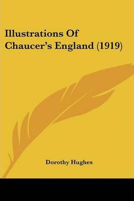 Illustrations of Chaucer's England (1919)