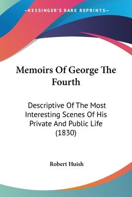 Memoirs of George the Fourth
