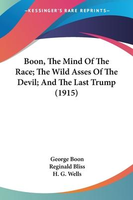 Boon, the Mind of the Race; The Wild Asses of the Devil; And the Last Trump (1915)