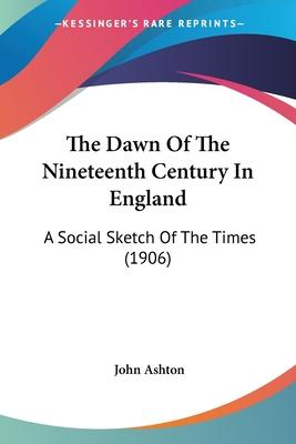 The Dawn of the Nineteenth Century in England