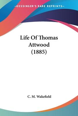 Life of Thomas Attwood (1885)