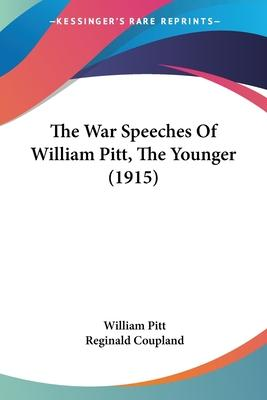 The War Speeches of William Pitt, the Younger (1915)