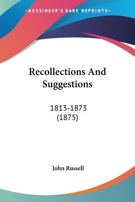 Recollections and Suggestions