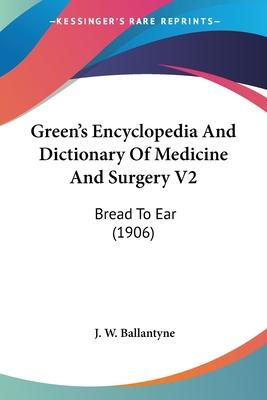 Green's Encyclopedia and Dictionary of Medicine and Surgery V2