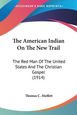 The American Indian on the New Trail