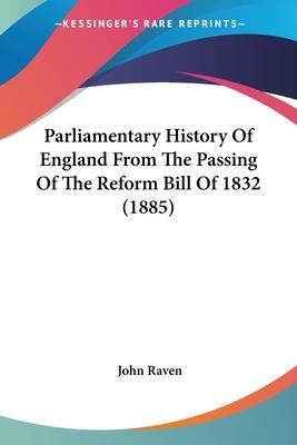 Parliamentary History of England from the Passing of the Reform Bill of 1832 (1885)