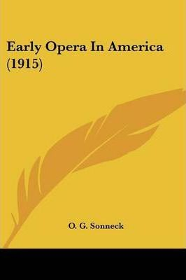Early Opera in America (1915)