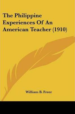 The Philippine Experiences of an American Teacher (1910)