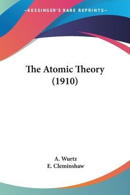 The Atomic Theory (1910)