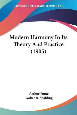 Modern Harmony in Its Theory and Practice (1905)