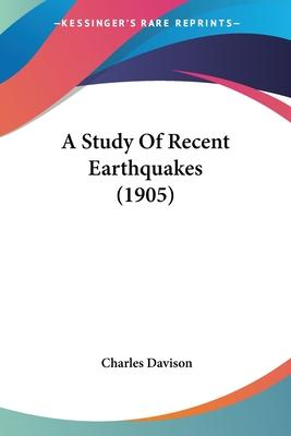 A Study of Recent Earthquakes (1905)