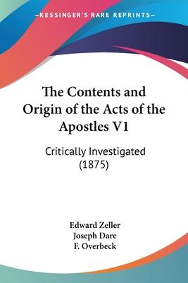 The Contents and Origin of the Acts of the Apostles V1