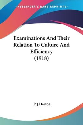 Examinations and Their Relation to Culture and Efficiency (1918)