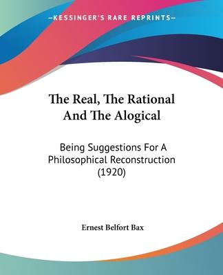 The Real, the Rational and the Alogical