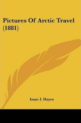 Pictures of Arctic Travel (1881)