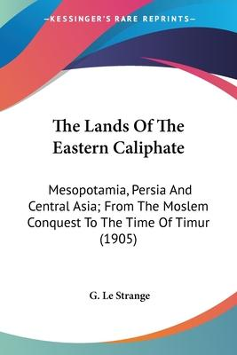 The Lands of the Eastern Caliphate