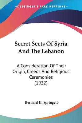 Secret Sects of Syria and the Lebanon