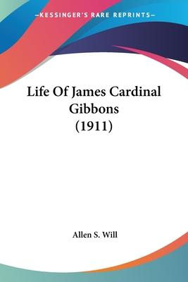 Life of James Cardinal Gibbons (1911)
