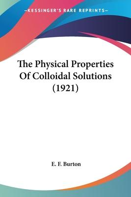 The Physical Properties of Colloidal Solutions (1921)