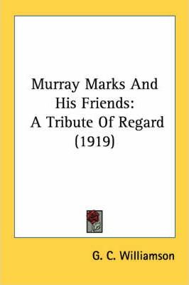 Murray Marks and His Friends