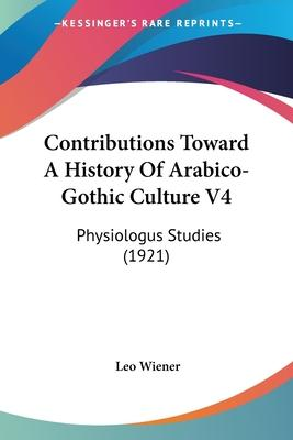 Contributions Toward a History of Arabico-Gothic Culture V4