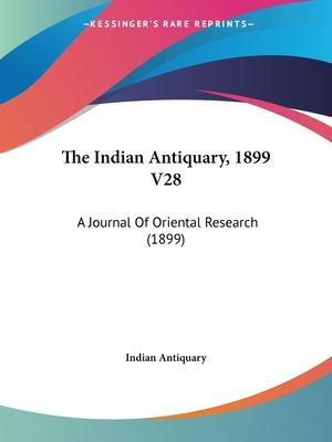 The Indian Antiquary, 1899 V28