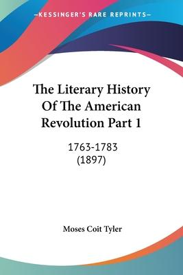 The Literary History of the American Revolution Part 1