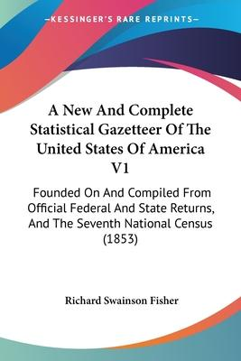 A New and Complete Statistical Gazetteer of the United States of America V1