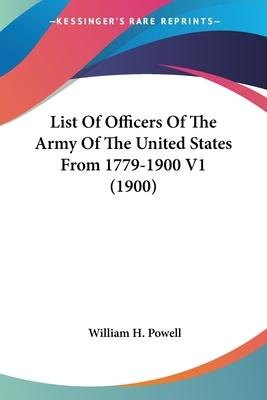 List of Officers of the Army of the United States from 1779-1900 V1 (1900)