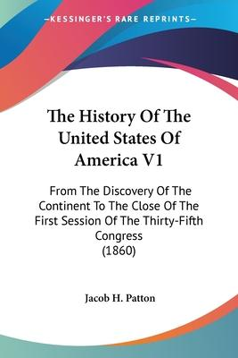 The History of the United States of America V1