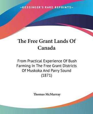 The Free Grant Lands Of Canada