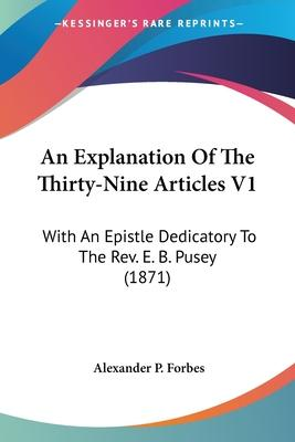 An Explanation of the Thirty-Nine Articles V1