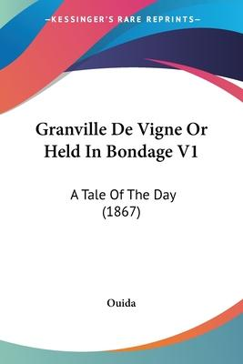 Granville de Vigne or Held in Bondage V1
