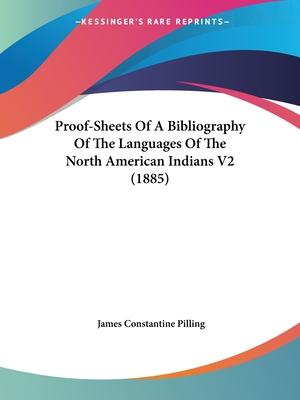 Proof-Sheets of a Bibliography of the Languages of the North American Indians V2 (1885)
