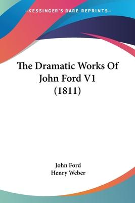 The Dramatic Works of John Ford V1 (1811)