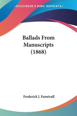Ballads from Manuscripts (1868)