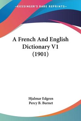 A French and English Dictionary V1 (1901)