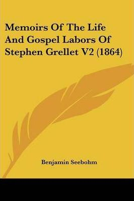 Memoirs of the Life and Gospel Labors of Stephen Grellet V2 (1864)