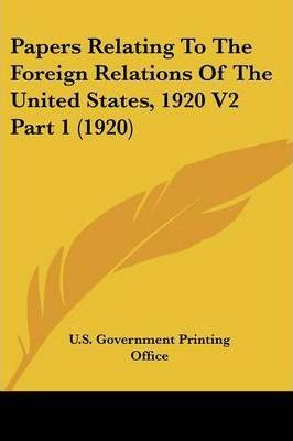 Papers Relating to the Foreign Relations of the United States, 1920 V2 Part 1 (1920)