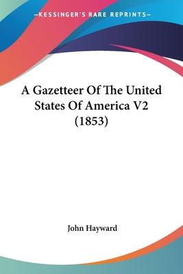 A Gazetteer of the United States of America V2 (1853)