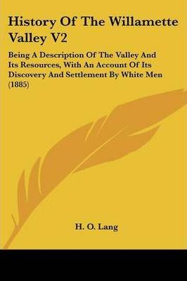 History of the Willamette Valley V2
